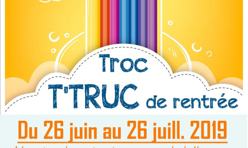 TROC T'TRUCS ! Fournitures scolaires à Neussargues